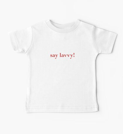 C'est La Vie / Say Lavvy Baby Tee