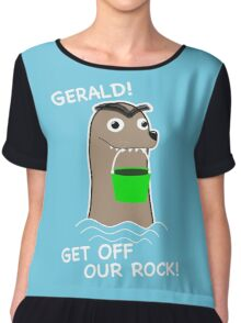 Gerald! Get off our Rock! Chiffon Top