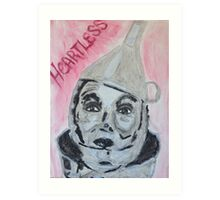 The Tinman is Heartless Art Print