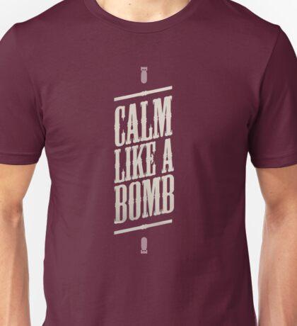 CALM LIKE A BOMB Unisex T-Shirt