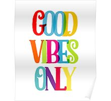 Good vibes only rainbow Poster