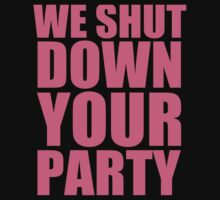 WE SHUT DOWN YOUR PARTY - Iggy Azalea - New Bitch - Pink text by efini2