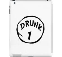 drunk 1 iPad Case/Skin