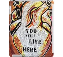 You Still Live Here iPad Case/Skin