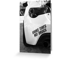 Smoke Tires Greeting Card