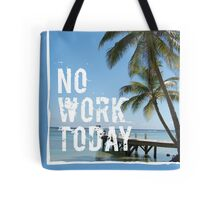 No Work Today Relax Tropical Palm Ocean Quote Print Tote Bag