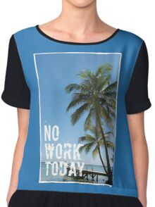 No Work Today Relax Tropical Palm Ocean Quote Print Chiffon Top