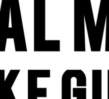 Real Men Make Girls Sticker