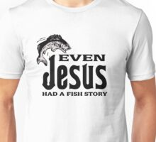Funny jesus fishing quote Unisex T-Shirt