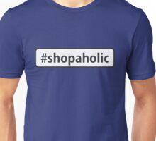 #shopaholic Unisex T-Shirt
