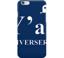 Y'all Universerty iPhone Case/Skin