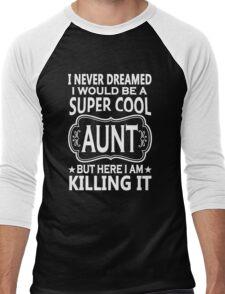 I Never Dreamed I Would Be A super Cool Aunt Men's Baseball ¾ T-Shirt