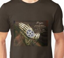 Prayers for the Dallas Police Officers  Unisex T-Shirt