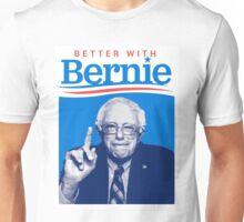 Better With Bernie Unisex T-Shirt