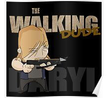 The Walking Dude - Daryl Edition Poster