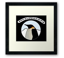 There is a Penguin in all of us Framed Print