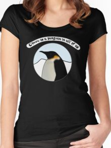 There is a Penguin in all of us Women's Fitted Scoop T-Shirt