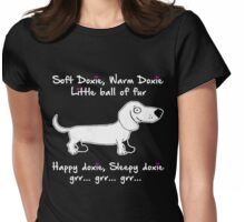Soft doxie, warm doxie little ball of fur happy doxie, sleepy doxie Womens Fitted T-Shirt