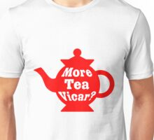 Teapot - More tea Vicar? - Red and White Unisex T-Shirt