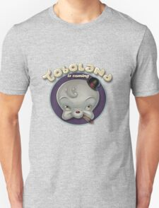 TOBOLAND is coming! Unisex T-Shirt