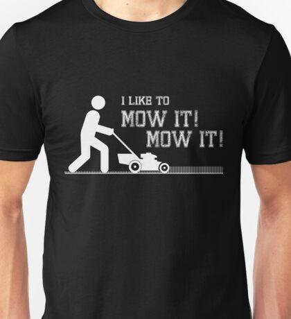 I like to Mow it! (White) Unisex T-Shirt