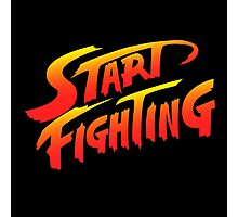 Start Fighting Photographic Print