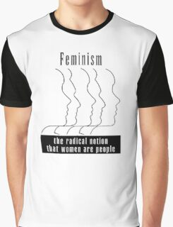 "Feminism ""The Radical Notion That Women Are People"" T-Shirt Graphic T-Shirt"