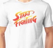 Start Fighting Unisex T-Shirt