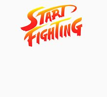 Start Fighting Unisex T-Shirt