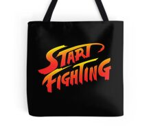 Start Fighting Tote Bag