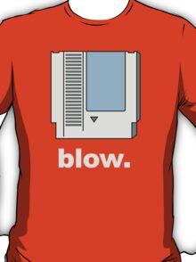 Blow. T-Shirt