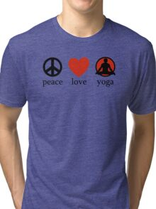 Peace Love Yoga T-Shirt Tri-blend T-Shirt