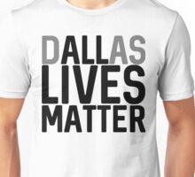 DALLas Lives Matter Unisex T-Shirt