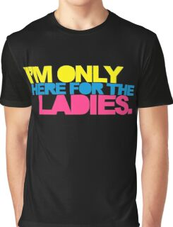 The Ladies Funny Quote Graphic T-Shirt
