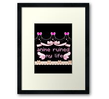 anime ruined my life Framed Print