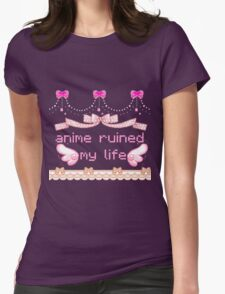 anime ruined my life Womens Fitted T-Shirt