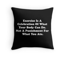 Exercise Is Not A Punishment Funny T-Shirt Throw Pillow