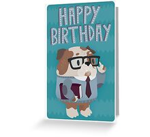 Clever Bulldog Happy Birthday Greetings Card Greeting Card