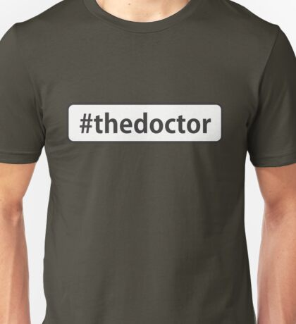 #thedoctor Unisex T-Shirt