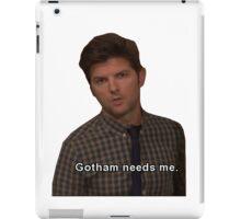 Gotham Needs Me -Ben Wyatt iPad Case/Skin