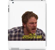 i am not crying, i'm allergic to jerks  iPad Case/Skin