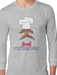 Bork Bork Bork Long Sleeve T-Shirt