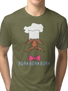 Bork Bork Bork Tri-blend T-Shirt
