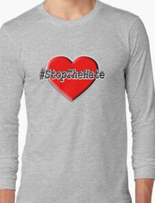 #StopTheHate Long Sleeve T-Shirt