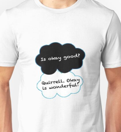 Is Okay Good? Quirrell. Okay Is Wonderful! Unisex T-Shirt