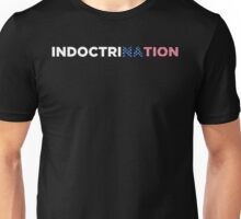 IndoctriNATION Unisex T-Shirt