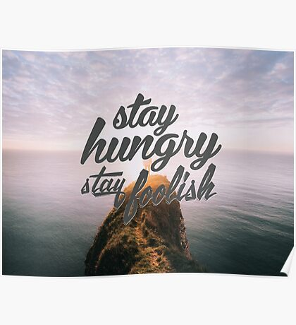 Stay Hungry Stay Foolish Poster Poster
