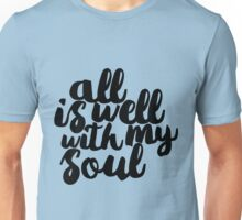 all is well with my soul Unisex T-Shirt
