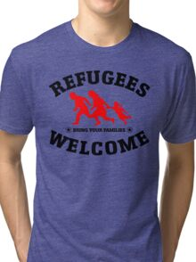 Refugees Welcome Bring Your Families Tri-blend T-Shirt