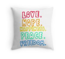 Love, Hope, Happiness, Peace, Freedom Throw Pillow
